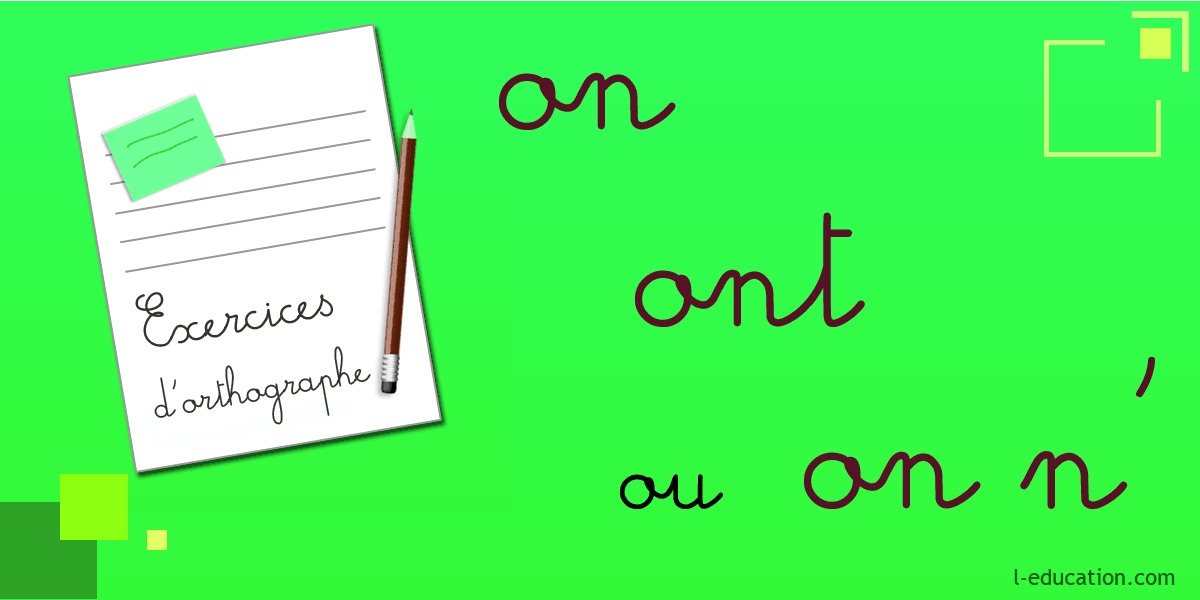 Exercice On Ont On N Homophones On Ont On N Exercices D Orthographe On Ont On N